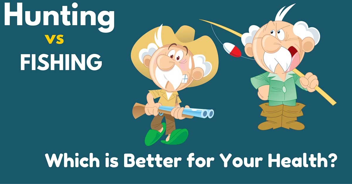 Hunting versus Fishing: Which is Better for Your Health?